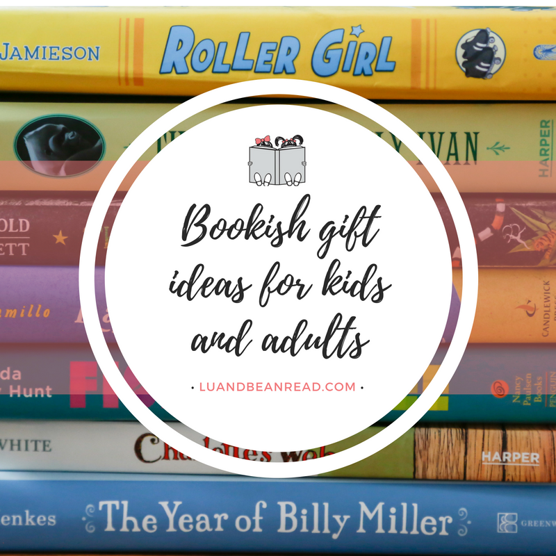 Bookish Gift Ideas For Kids And Adults Lu And Bean Read