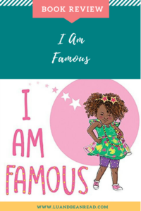 I am Famous picture book review
